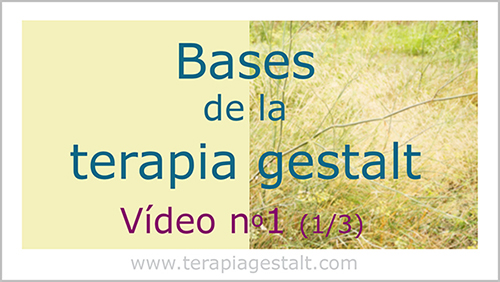 Vídeo 1: las bases de la terapia gestalt – Estar presente